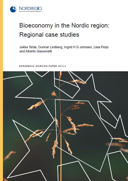 Nordregio study on Nordic Bioeconomy 2014 Case study of regional bioeconomy in five Nordic countries, including examples of good practices in Nordic regions