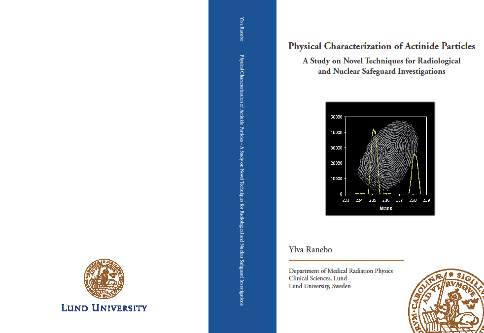 Ny avhandling Ylva Ranebo Medicinsk Strålningsfysik Lunds Universitet Physical characterization of actinide particles - A study on novel techniques for radiological and nuclear safeguard