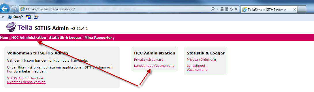 3.3.1 Logga in i SITHS Admin Logga in i SITHS Admin med SITHS certifikatet, via länk till SITHS-admin i Startmenyn eller via https://cve.trust.telia.