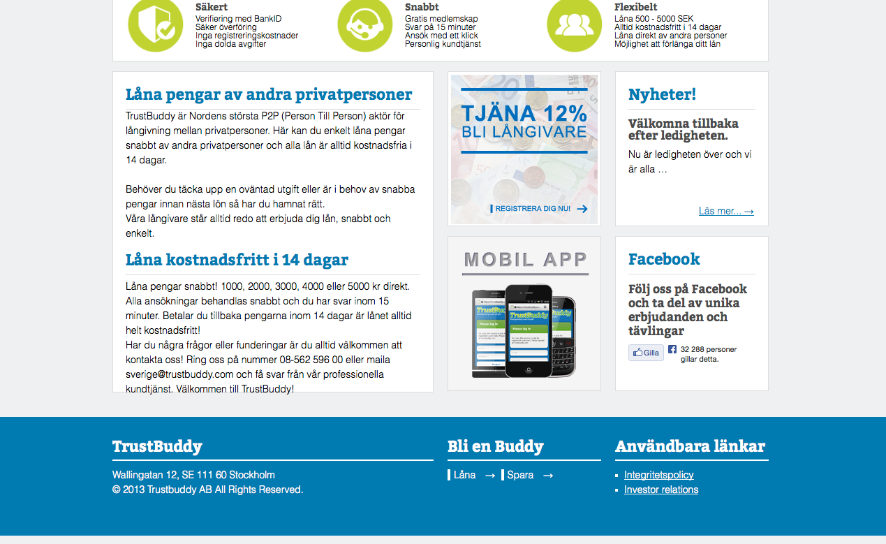 TrustBuddy International AB Wallingatan 12, 111 60 STOCKHOLM Telefon: +46