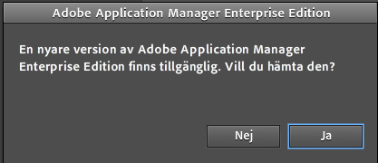 använder visas en dialogruta när du startar Adobe Application Manager Enterprise Edition.