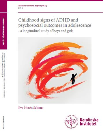 Childhood signs of ADHD and psychosocial outcomes in adolescence - a longitudinal study of boys and girls (2015) Eva Norén Selinus Huvudhandledare: Clara Hellner Gumpert Bihandledare: