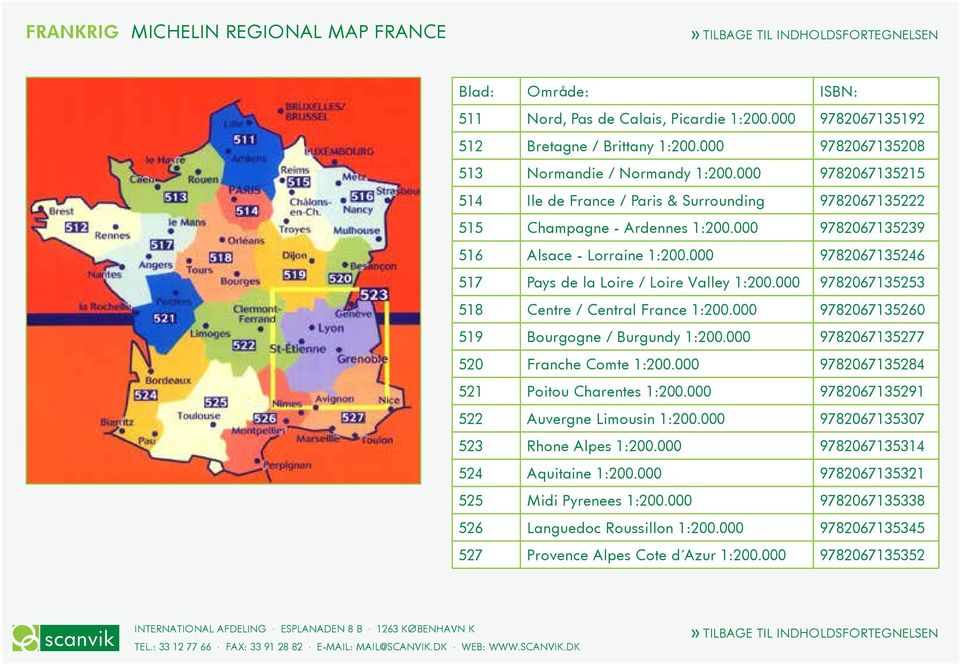 000 9782067135246 517 Pays de la Loire / Loire Valley 1:200.000 9782067135253 518 Centre / Central France 1:200.000 9782067135260 519 Bourgogne / Burgundy 1:200.