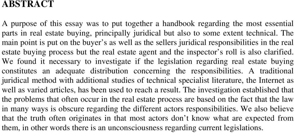 We found it necessary to investigate if the legislation regarding real estate buying constitutes an adequate distribution concerning the responsibilities.