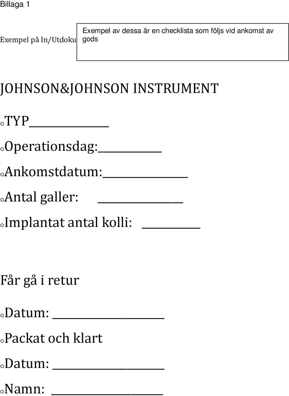 INSTRUMENT TYP Operationsdag: Ankomstdatum: Antal galler: