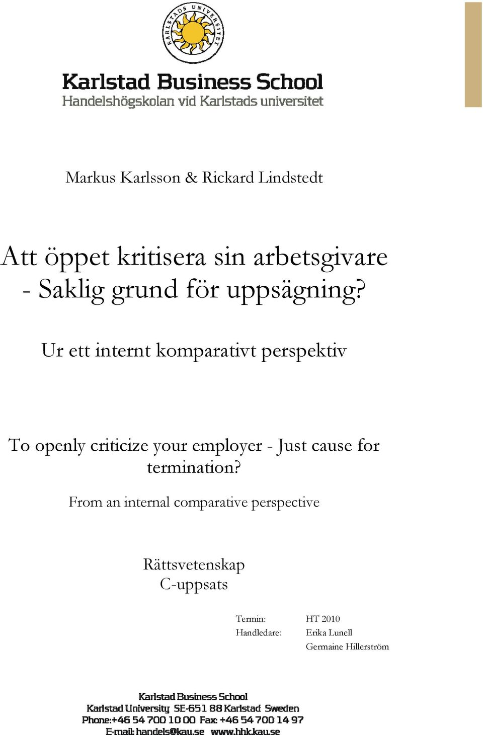 Ur ett internt komparativt perspektiv To openly criticize your employer - Just