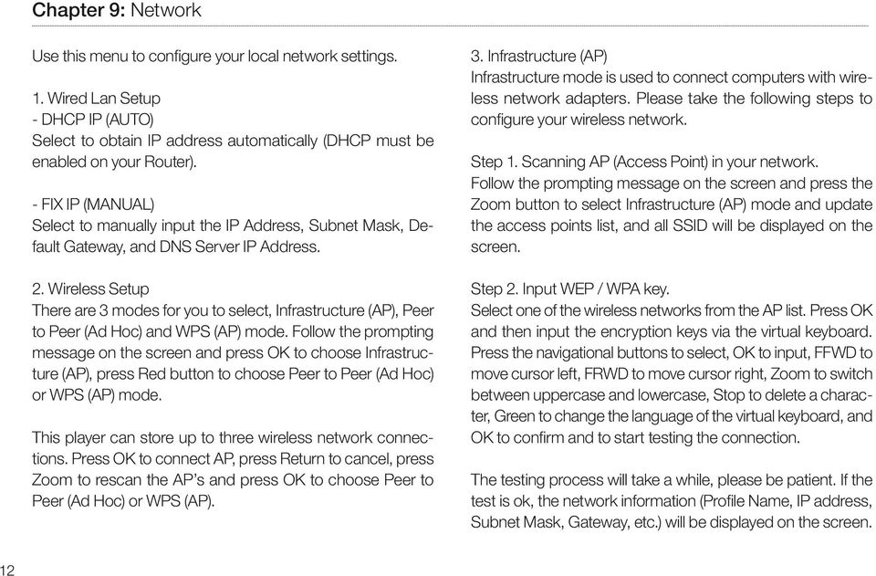 Wireless Setup There are 3 modes for you to select, Infrastructure (AP), Peer to Peer (Ad Hoc) and WPS (AP) mode.