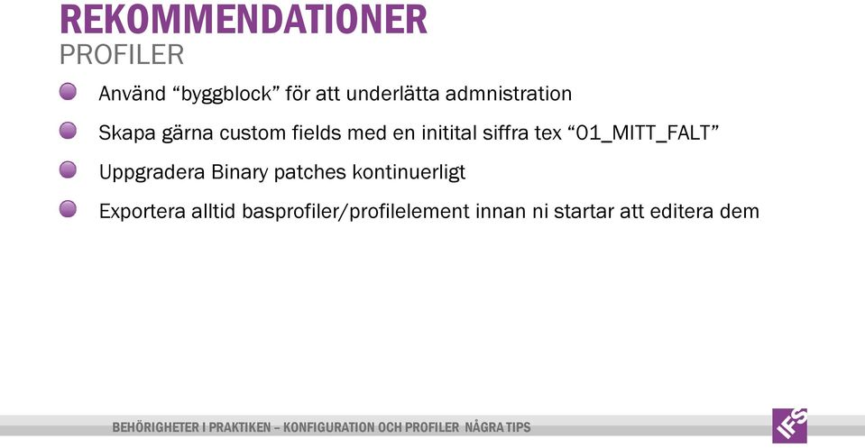 Binary patches kontinuerligt Exportera alltid basprofiler/profilelement innan