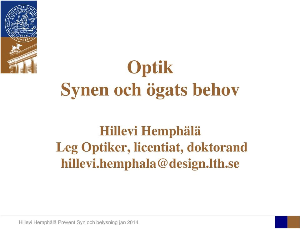 Optiker, licentiat,