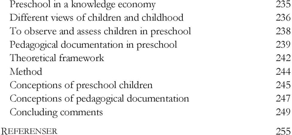 preschool 239 Theoretical framework 242 Method 244 Conceptions of preschool