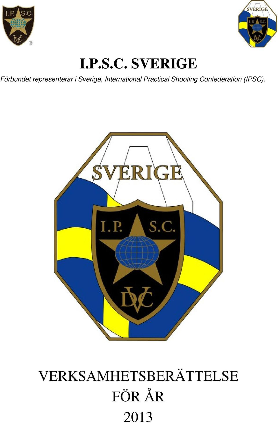 Sverige, International Practical
