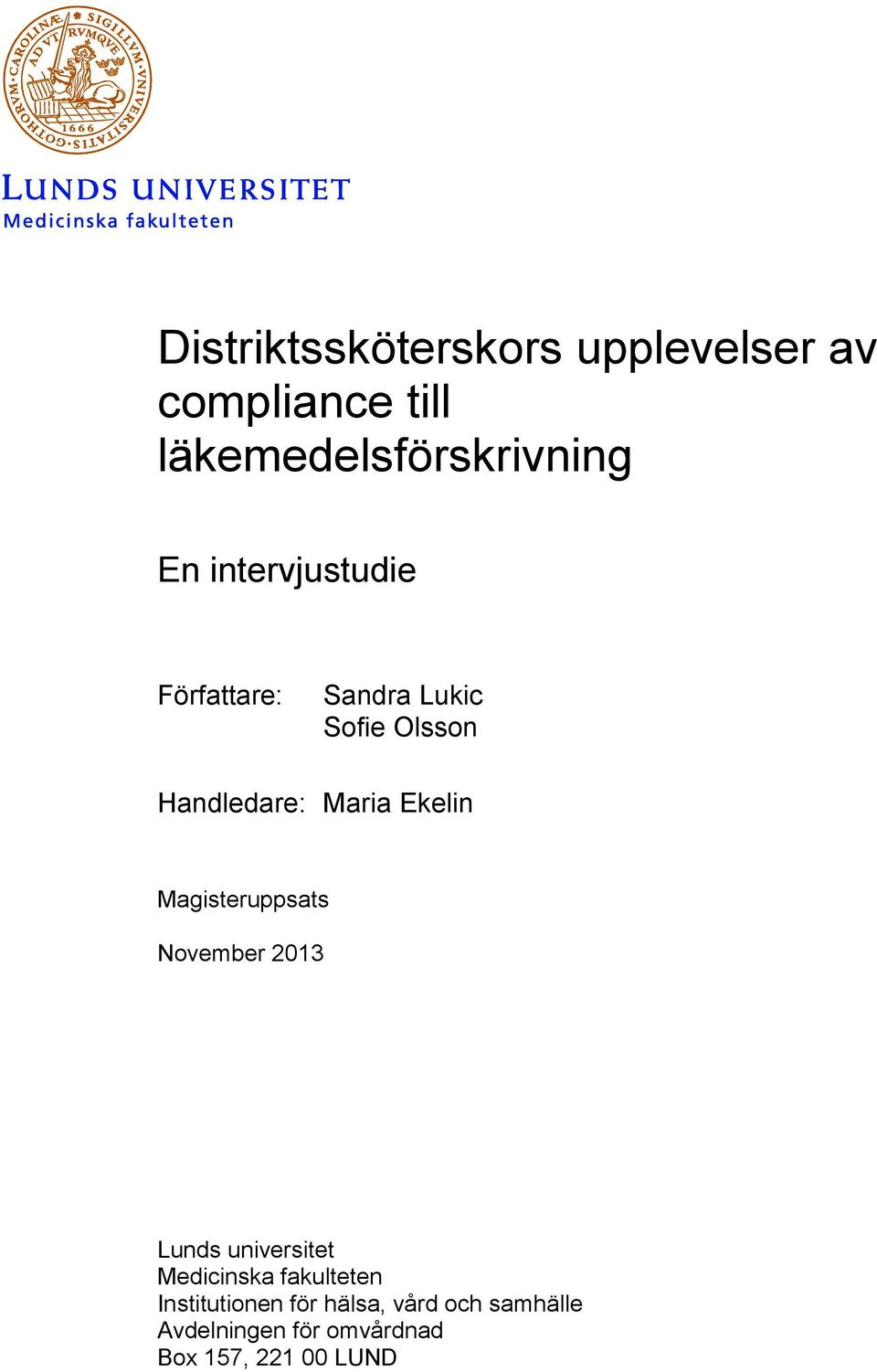Magisteruppsats November 2013 Lunds universitet Medicinska fakulteten