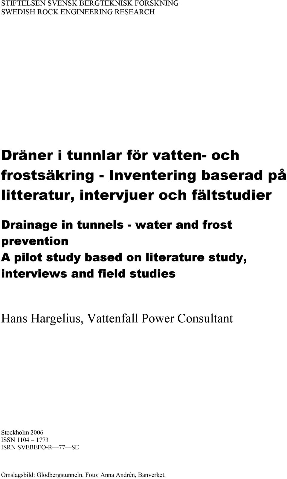 prevention A pilot study based on literature study, interviews and field studies Hans Hargelius, Vattenfall Power