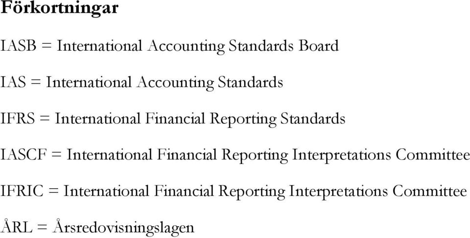 Standards IASCF = International Financial Reporting Interpretations Committee