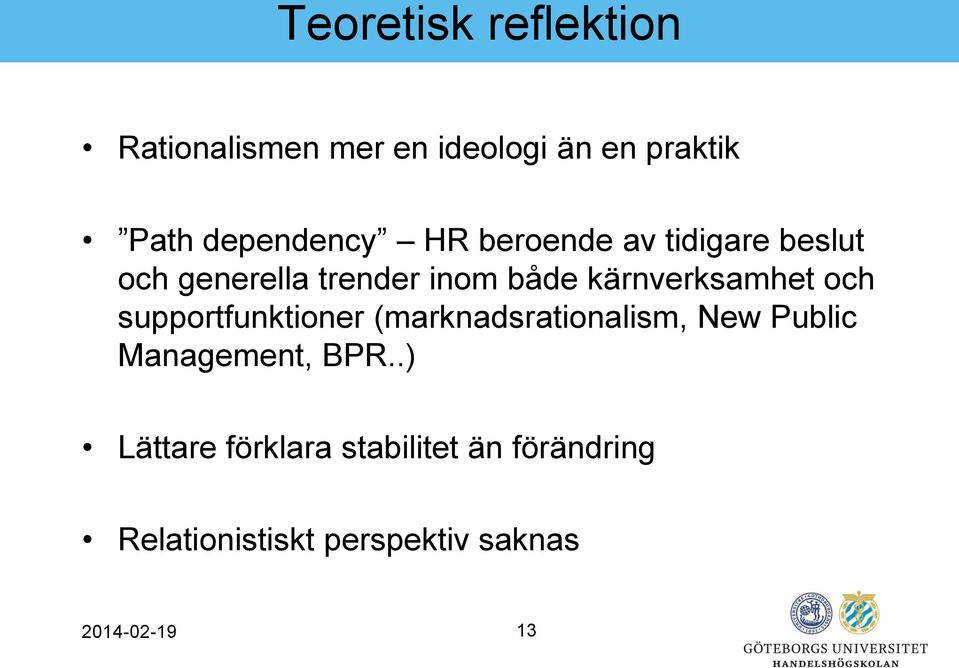 och supportfunktioner (marknadsrationalism, New Public Management, BPR.