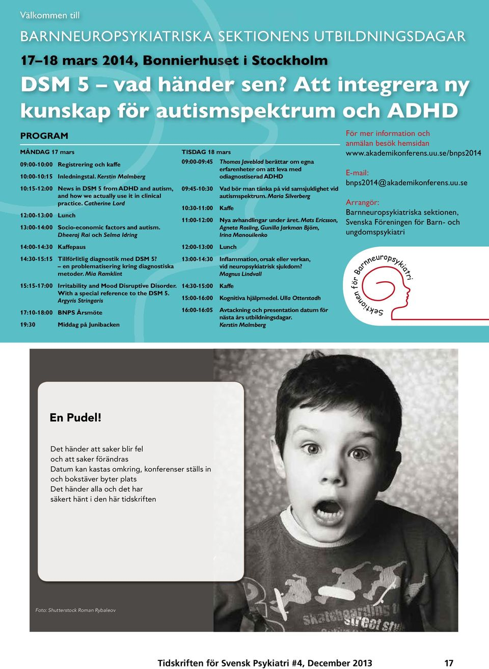 Inledningstal. Kerstin Malmberg 10:15-12:00 News in DSM 5 from ADHD and autism, and how we actually use it in clinical practice.