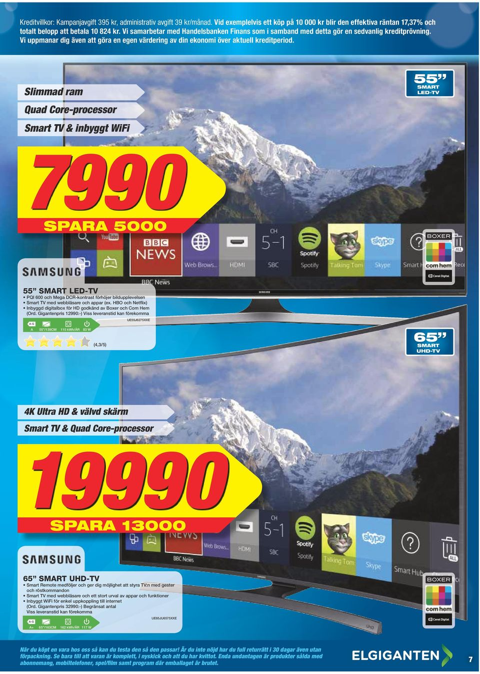Slimmad ram Quad Core-processor Smart TV & inbyggt WiFi 7990 SPR 5000 55 SMRT LED-TV 55 SMRT LED-TV PQI 600 och Mega DCR-kontrast förhöjer bildupplevelsen Smart TV med webbläsare och appar (ex.