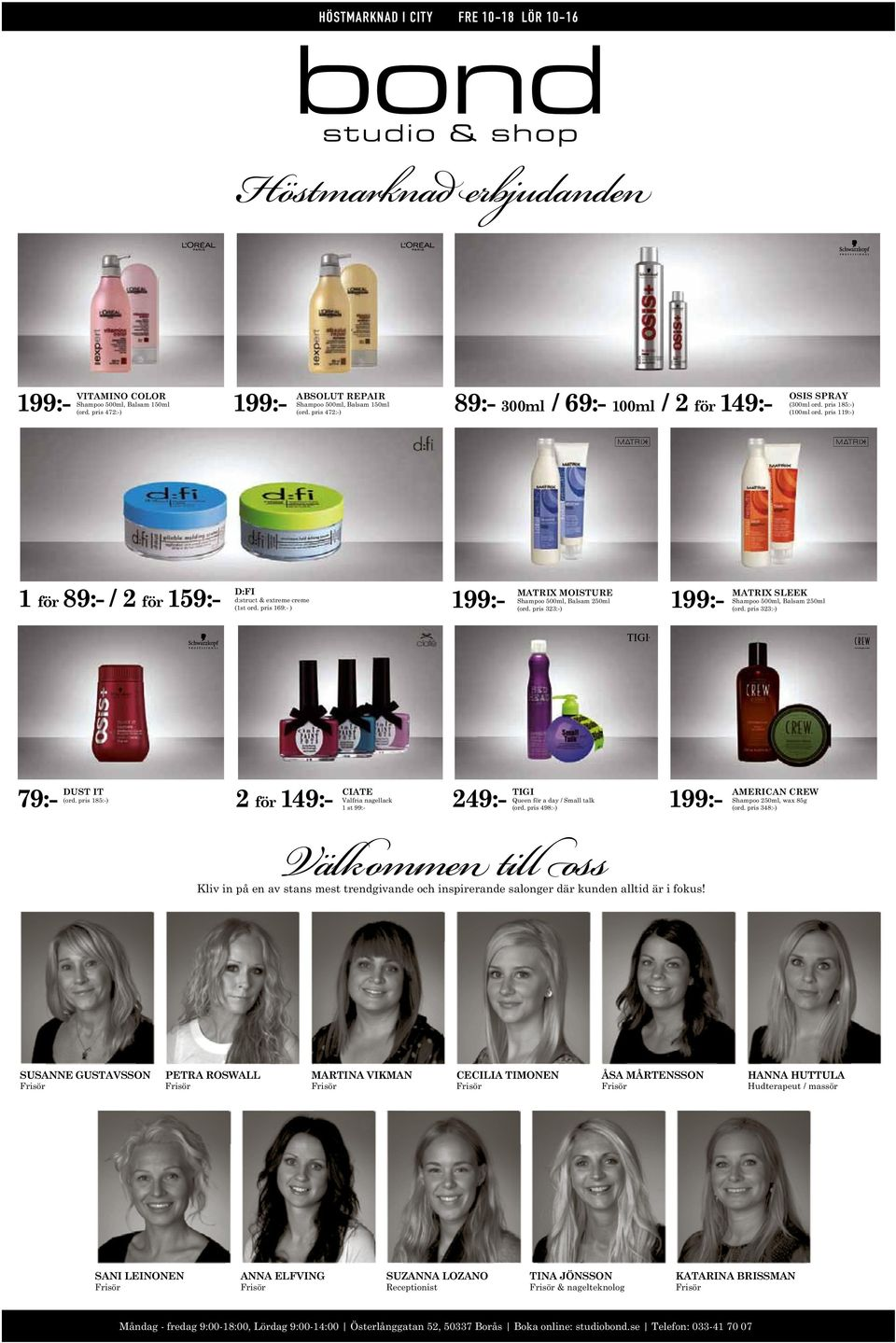 pris 169:- ) 199:- 199:- MATRIX MOISTURE Shampoo 500ml, Balsam 250ml (ord. pris 323:-) MATRIX SLEEK Shampoo 500ml, Balsam 250ml (ord.