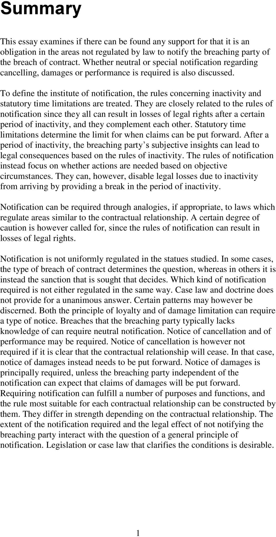 To define the institute of notification, the rules concerning inactivity and statutory time limitations are treated.