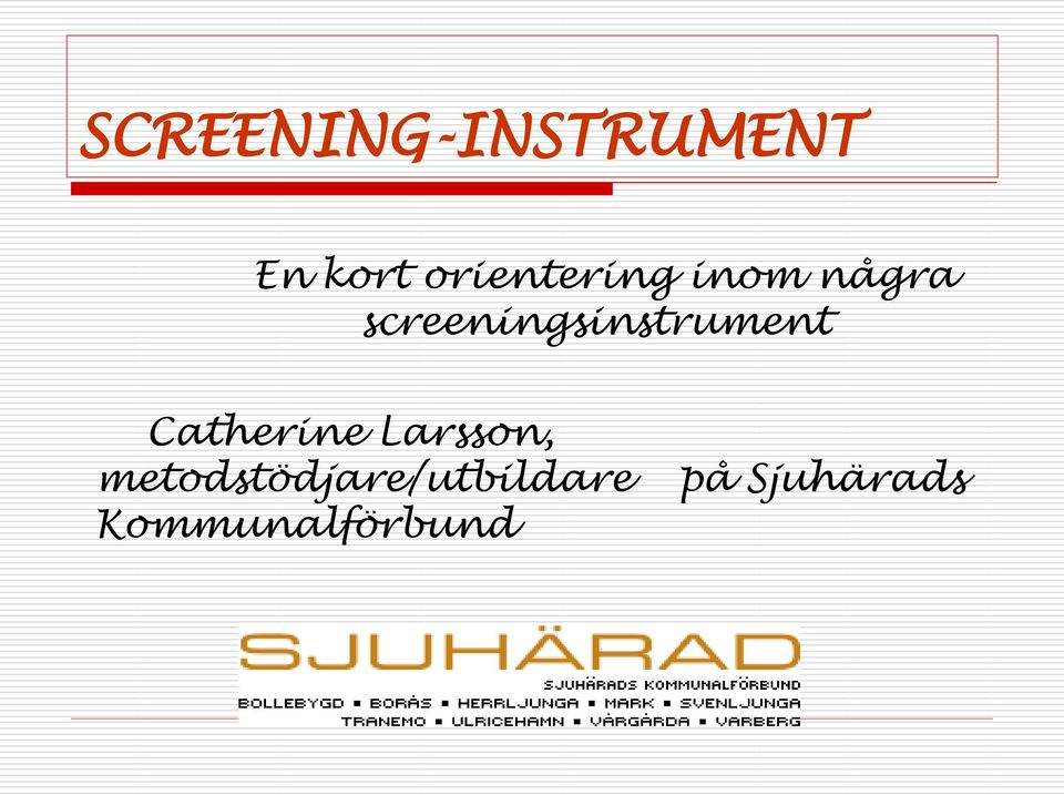 screeningsinstrument Catherine