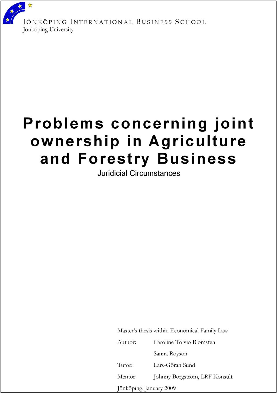 Juridicial Circumstances Master s thesis within Economical Family Law Author: Caroline