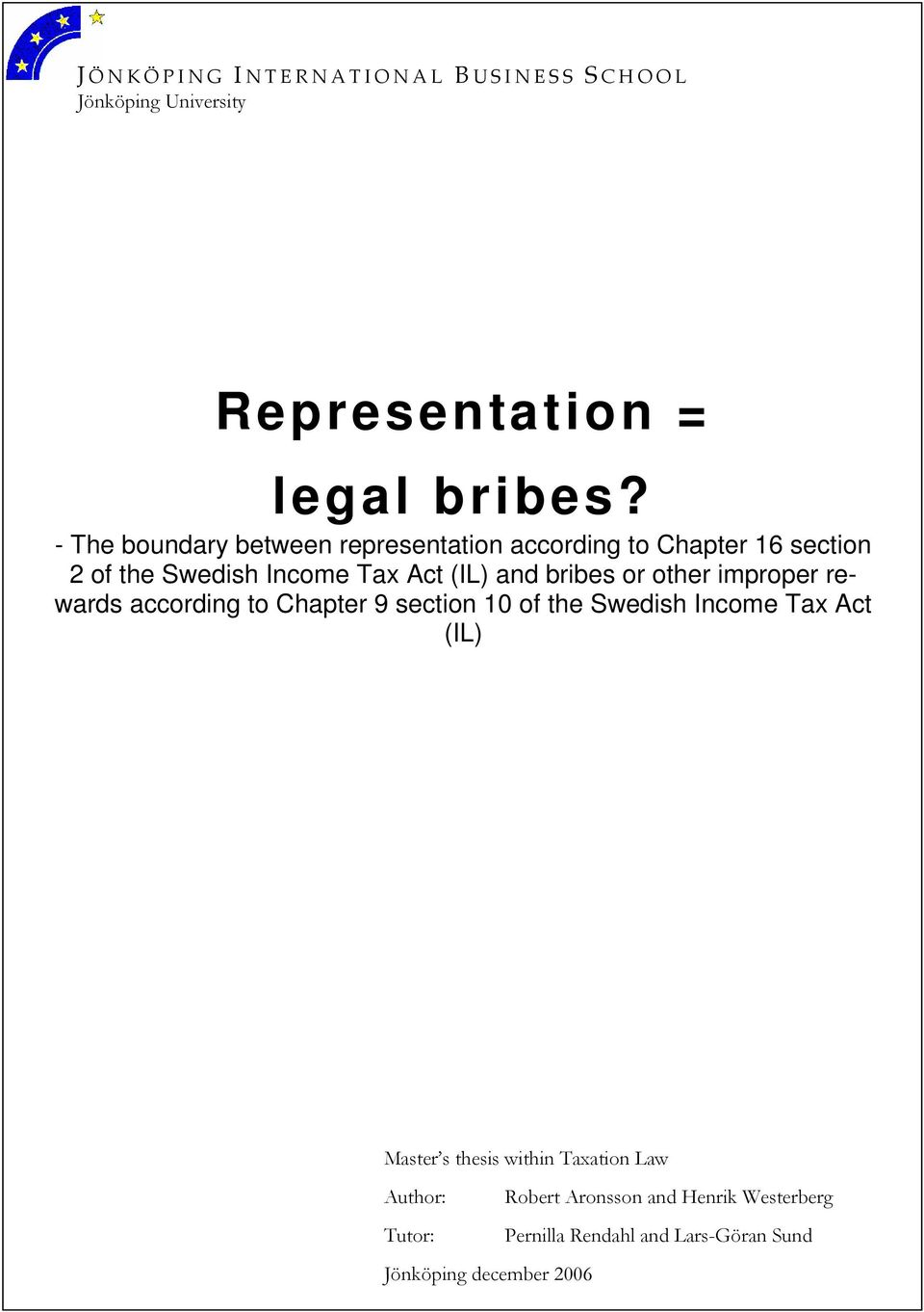 bribes or other improper rewards according to Chapter 9 section 10 of the Swedish Income Tax Act (IL) Master s