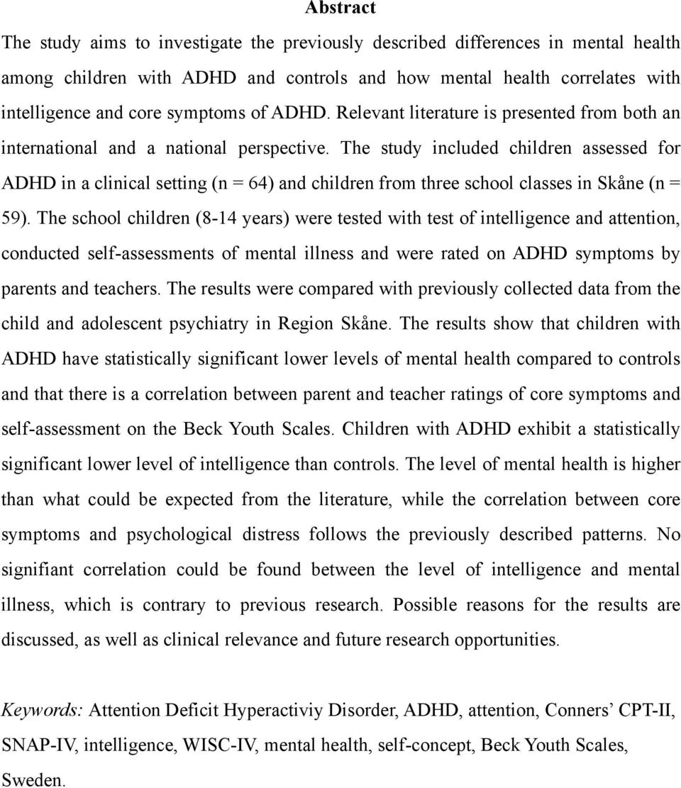 The study included children assessed for ADHD in a clinical setting (n = 64) and children from three school classes in Skåne (n = 59).
