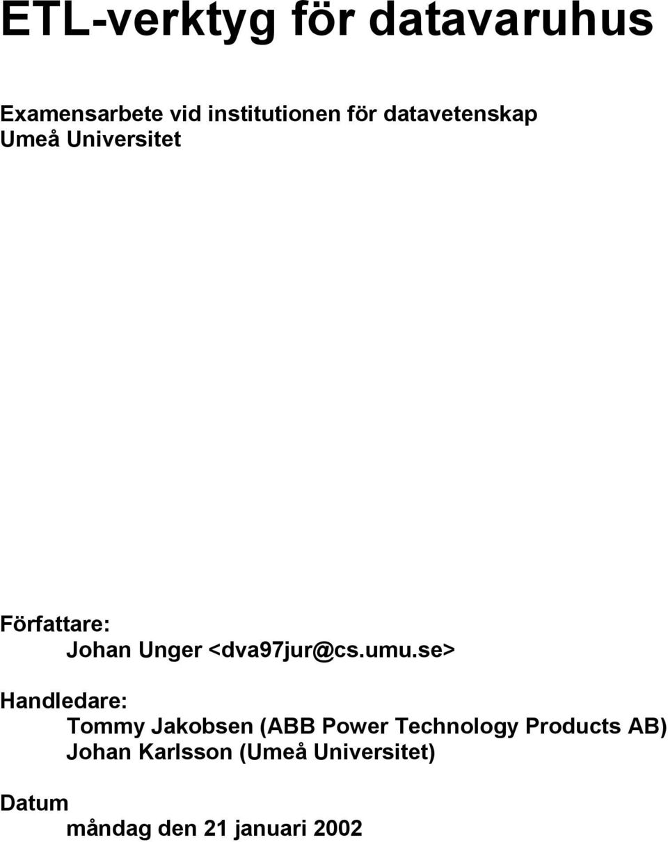 se> Handledare: Tommy Jakobsen (ABB Power Technology