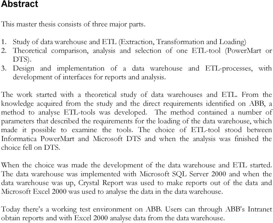 Design and implementation of a data warehouse and ETL-processes, with development of interfaces for reports and analysis. The work started with a theoretical study of data warehouses and ETL.