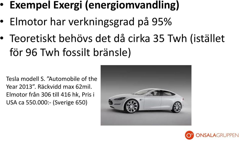 bränsle) Tesla modell S. Automobile of the Year 2013.