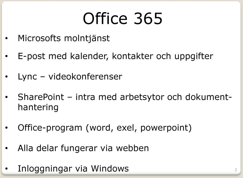med arbetsytor och dokumenthantering Office-program (word,
