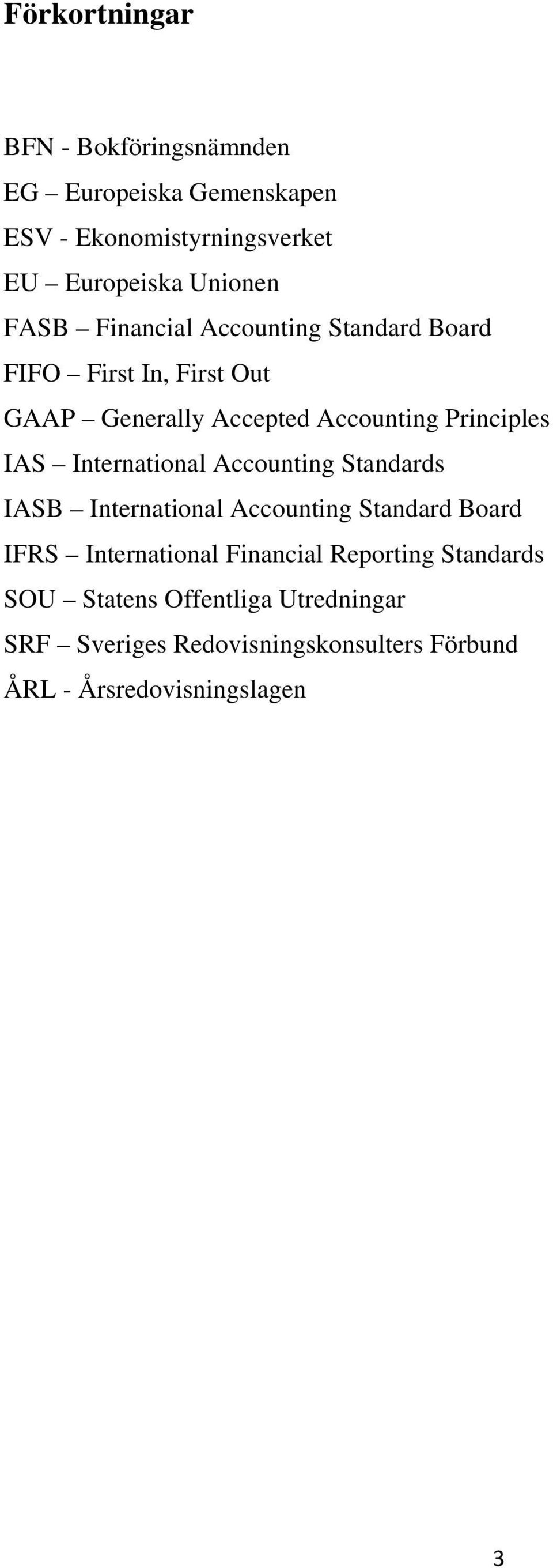 International Accounting Standards IASB International Accounting Standard Board IFRS International Financial