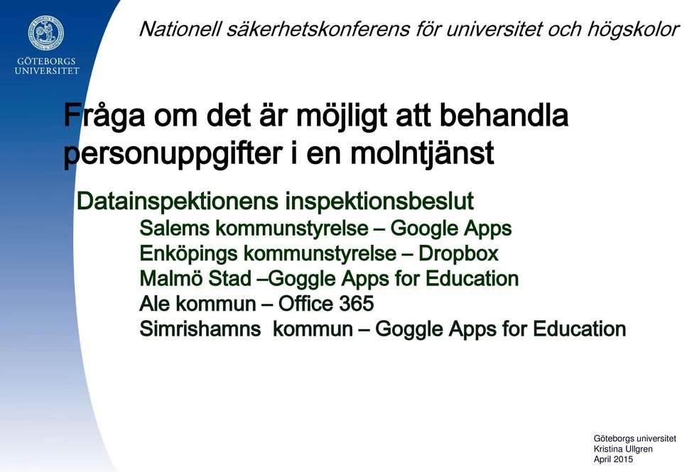 Enköpings kommunstyrelse Dropbox Malmö Stad Goggle Apps for Education Ale