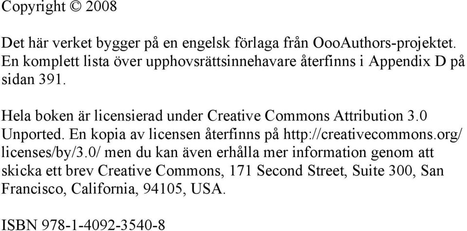 Hela boken är licensierad under Creative Commons Attribution 3.0 Unported.