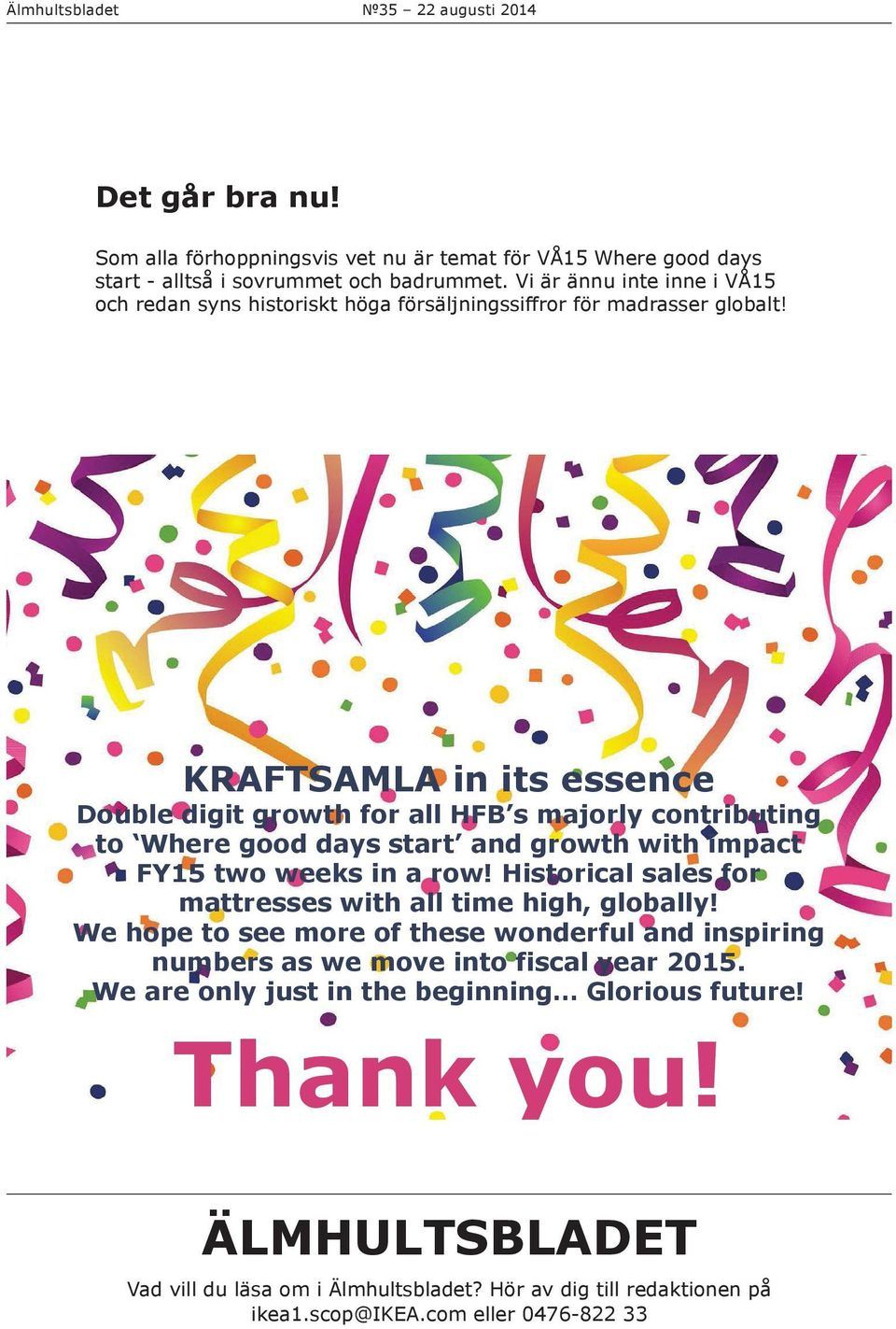 KRAFTSAMLA in its essence Double digit growth for all HFB s majorly contributing to Where good days start and growth with impact FY15 two weeks in a row!