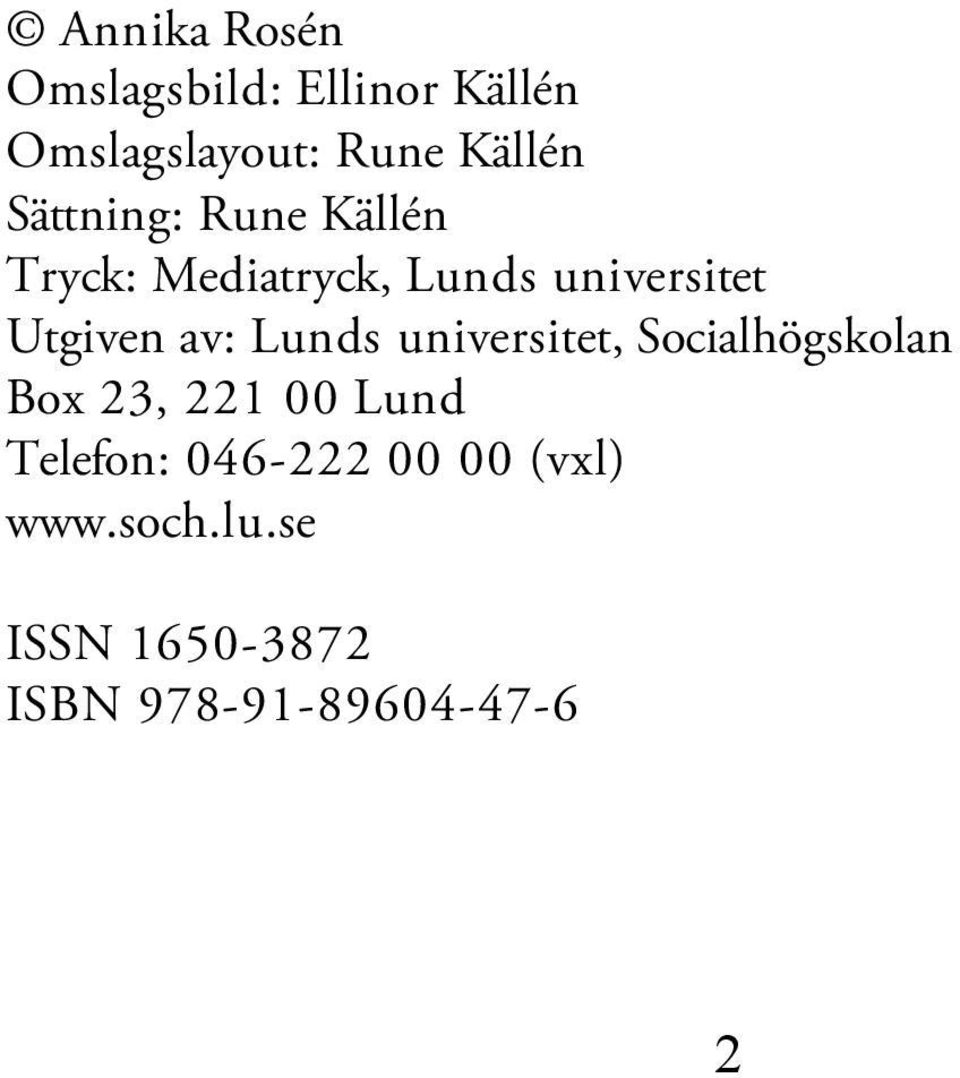 av: Lunds universitet, Socialhögskolan Box 23, 221 00 Lund Telefon: