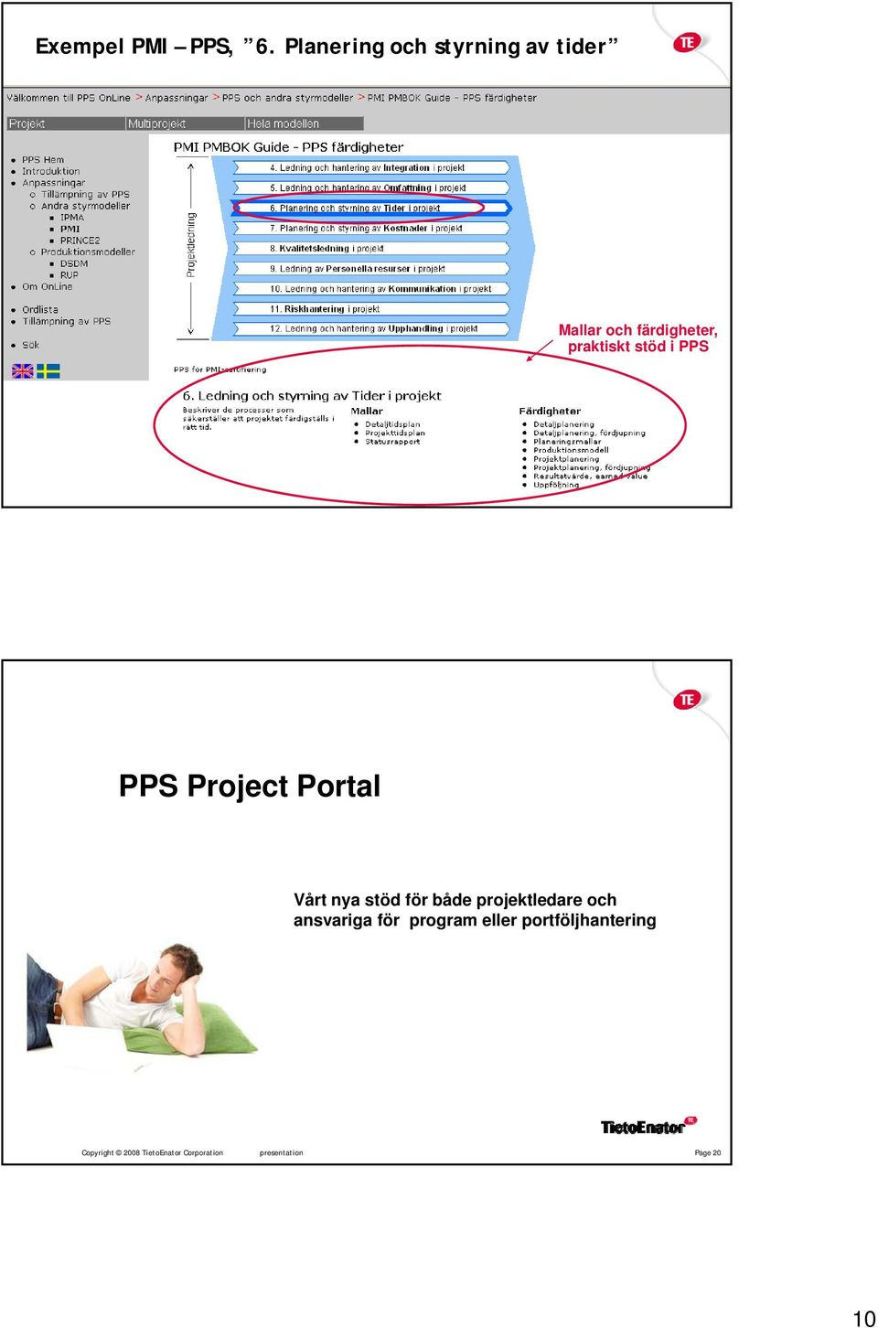 Copyright 2008 TietoEnator Corporation presentation Page 19 PPS Project Portal