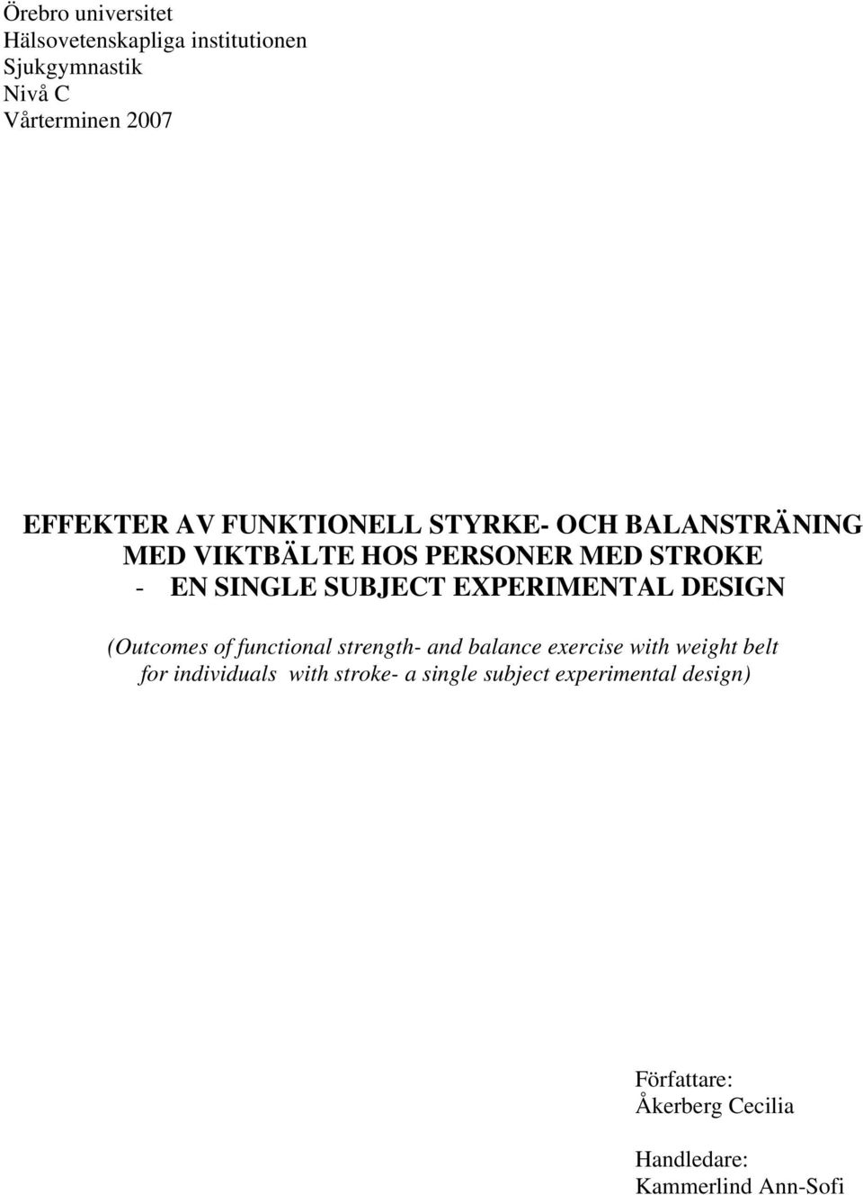 EXPERIMENTAL DESIGN (Outcomes of functional strength- and balance exercise with weight belt for