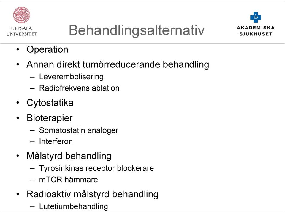 Bioterapier Somatostatin analoger Interferon Målstyrd behandling