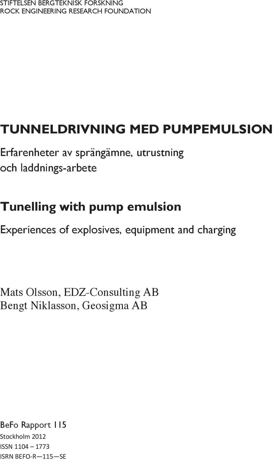 with pump emulsion Experiences of explosives, equipment and charging Mats Olsson,