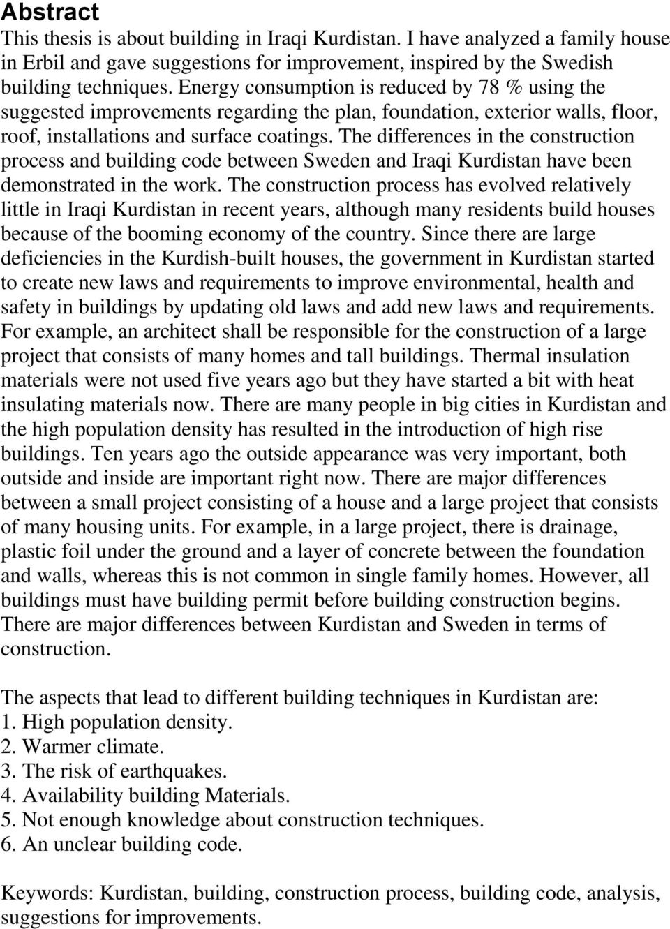 The differences in the construction process and building code between Sweden and Iraqi Kurdistan have been demonstrated in the work.