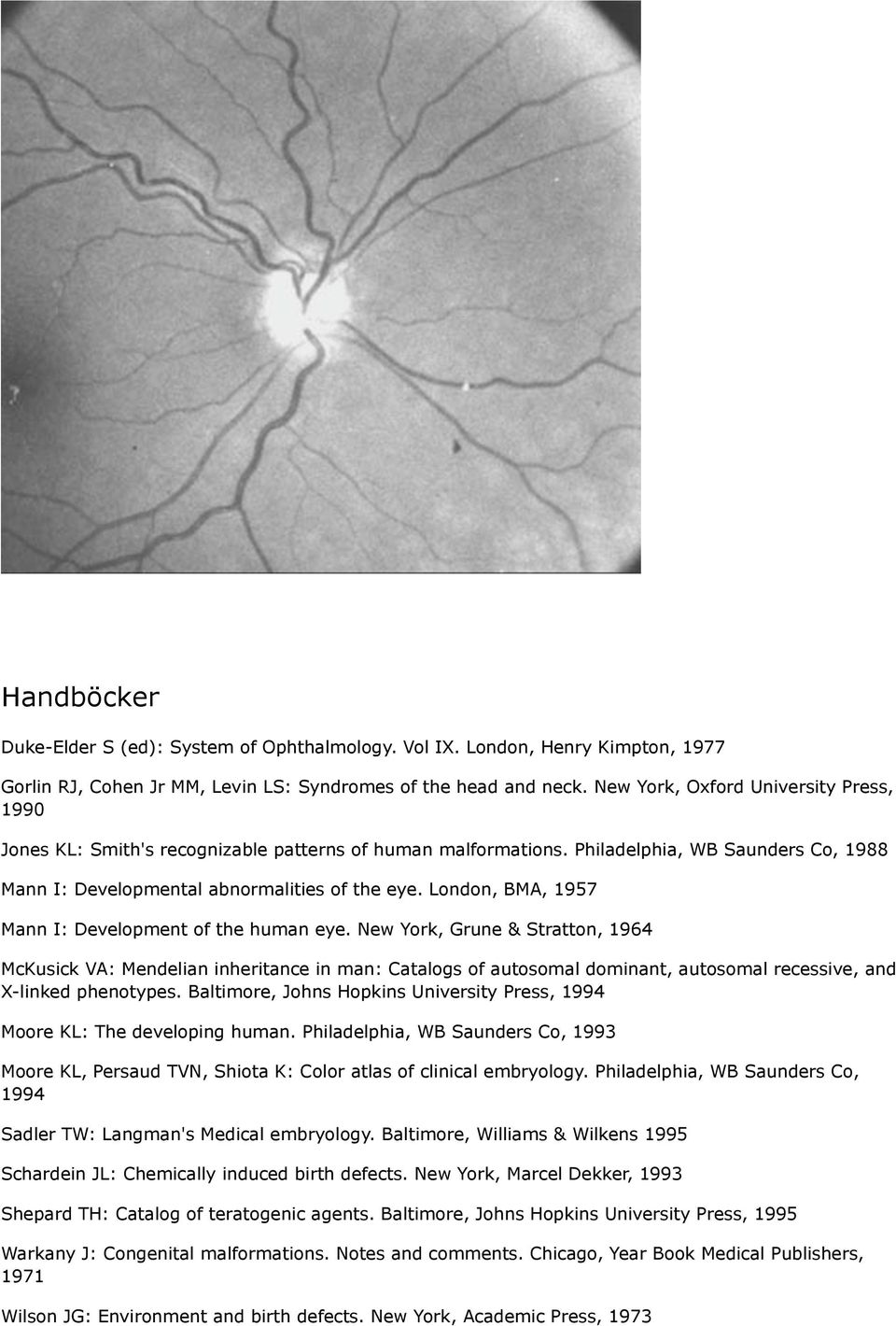 London, BMA, 1957 Mann I: Development of the human eye.