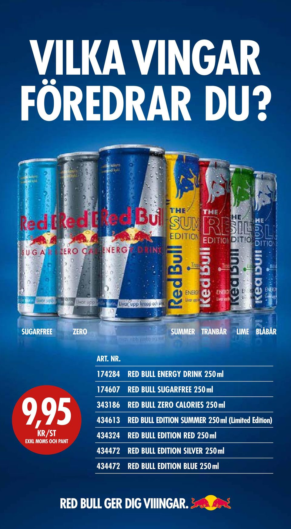 250ml 343186 RED BULL ZERO CALORIES 250ml 434613 RED BULL EDITION SUMMER 250ml (Limited