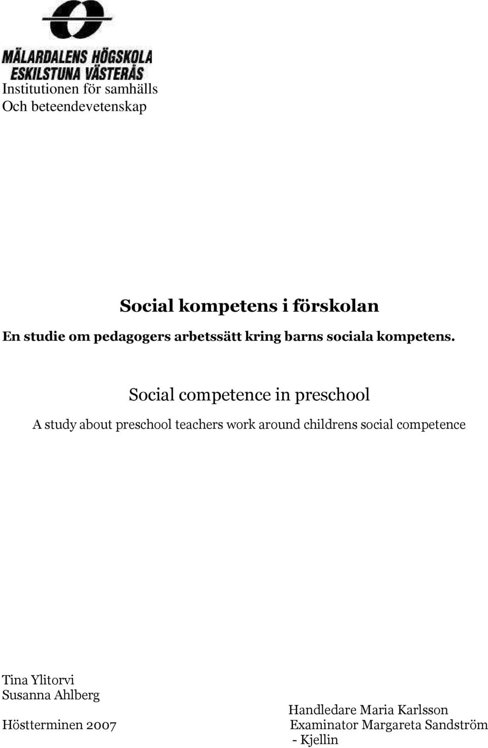 Social competence in preschool A study about preschool teachers work around childrens