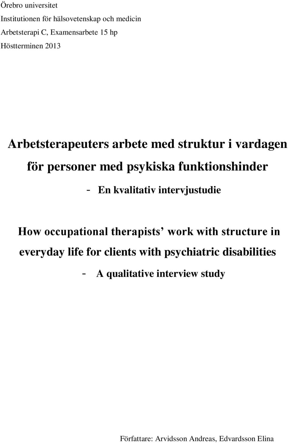 funktionshinder - En kvalitativ intervjustudie How occupational therapists work with structure in everyday