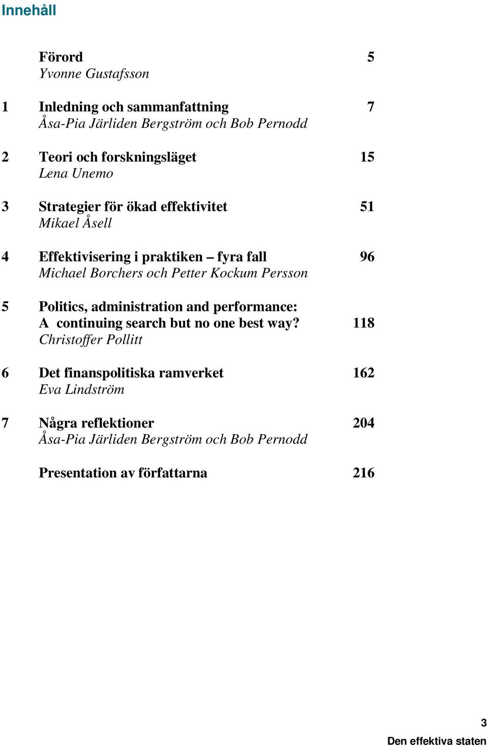 Borchers och Petter Kockum Persson 5 Politics, administration and performance: A continuing search but no one best way?