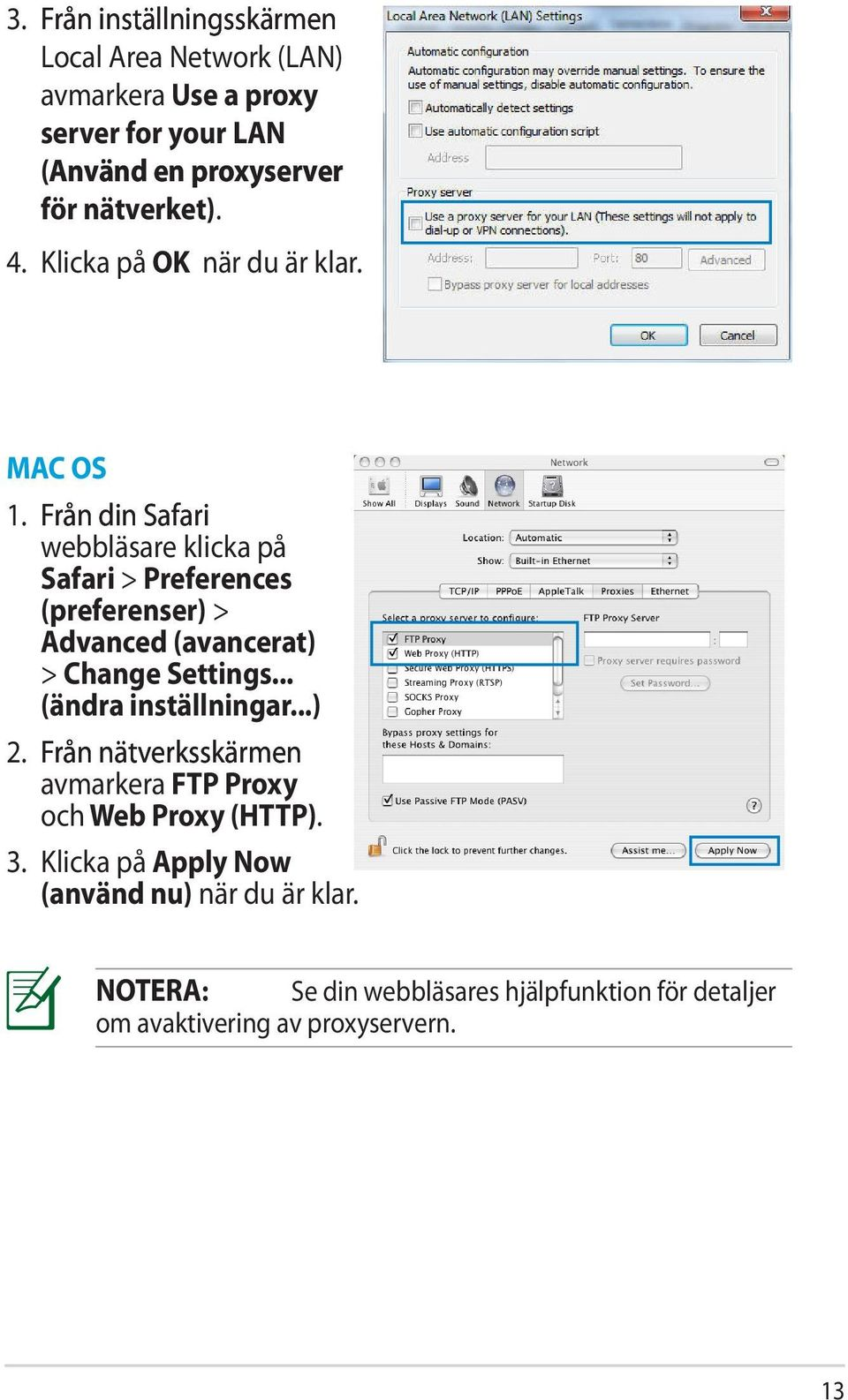 Från din Safari webbläsare klicka på Safari > Preferences (preferenser) > Advanced (avancerat) > Change Settings.