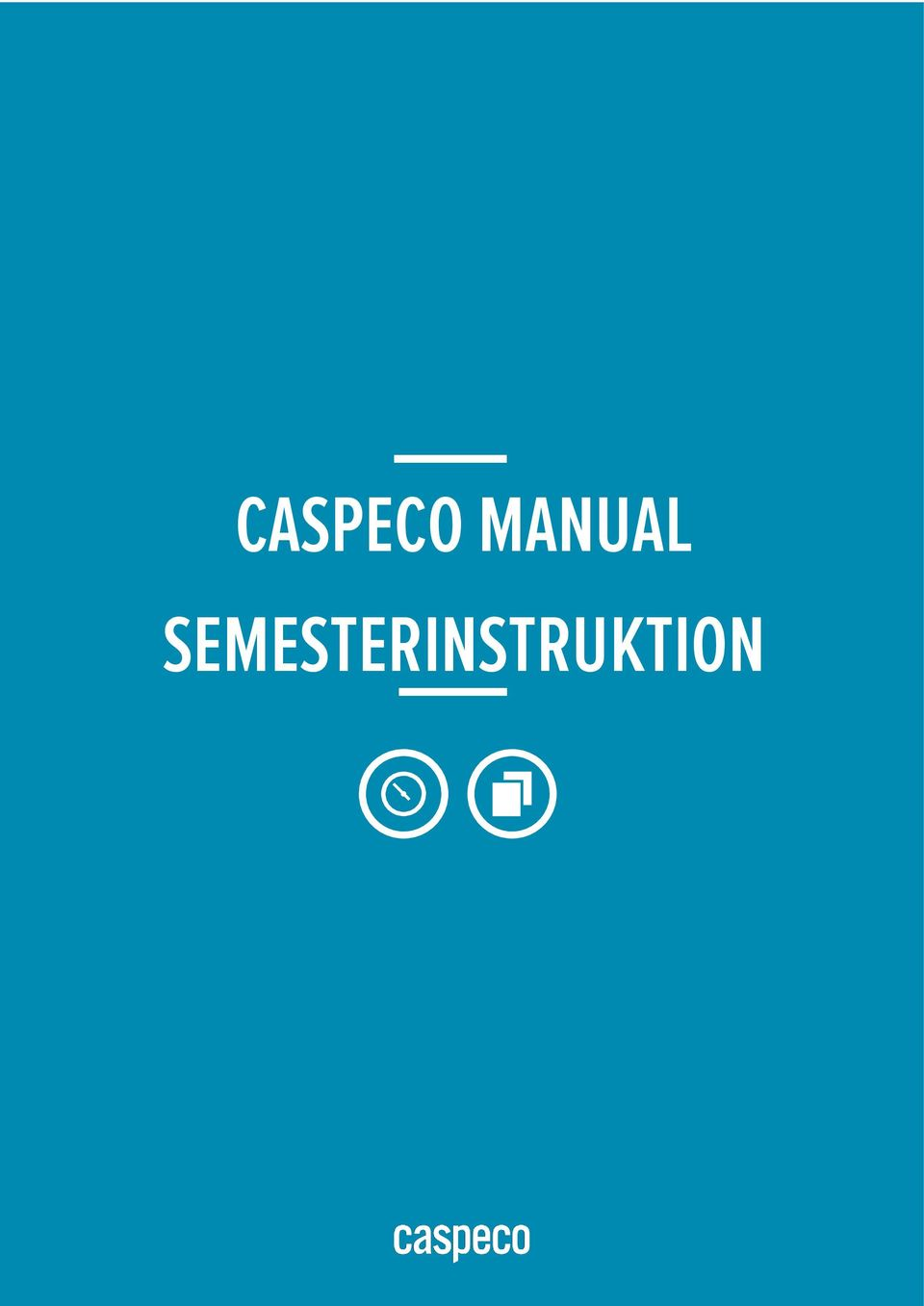 MANUAL SEMESTERINSTRUKTION CASPECO MANUAL