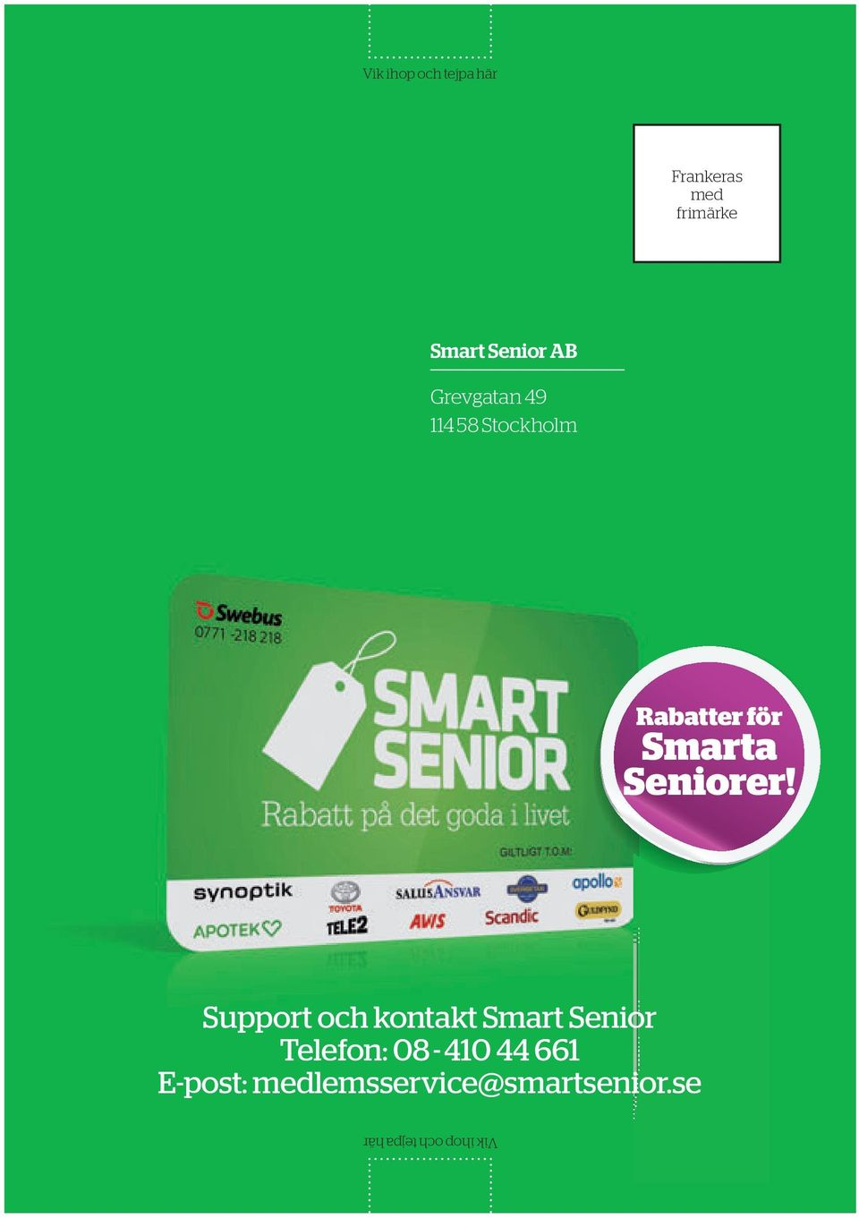 Support och kontakt Smart Senior Telefon: 08-410 44 661 E-post: