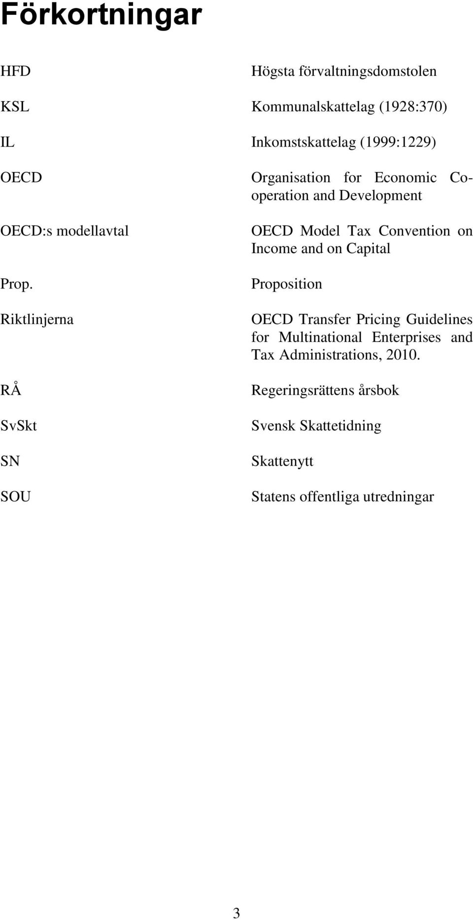 Riktlinjerna RÅ SvSkt SN SOU Organisation for Economic Cooperation and Development OECD Model Tax Convention on